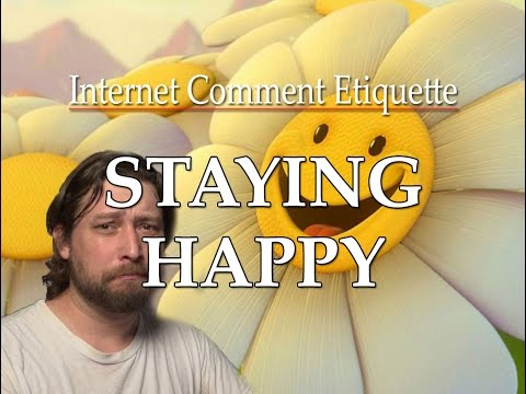"Internet Comment Etiquette: ""Staying Happy"""
