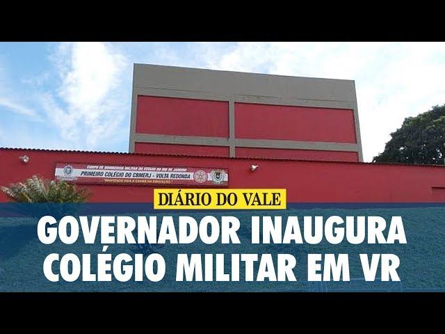 Governador inaugura Colégio Militar em Volta Redonda