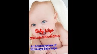 Dangerous Chemicals found in baby wipes . An honest review of Himalaya baby wipes