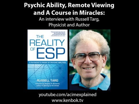 """Psychic Ability, Remote Viewing and A Course in Miracles"" with Russell Targ, Physicist"