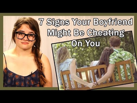 signs of your boyfriend cheating on you