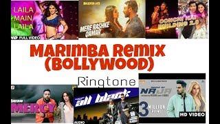 MARIMBA REMIX RINGTONE (Bollywood edition) 2018🔊