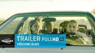 Všechno bude (2018) oficiální HD trailer [CZ]