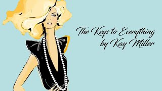 "The Keys To Everything- By Kay Miller ""Look Inside"" NEW Version"