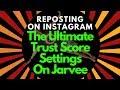 Reposting On Instagram Jarvee Trust Score Settings 2019