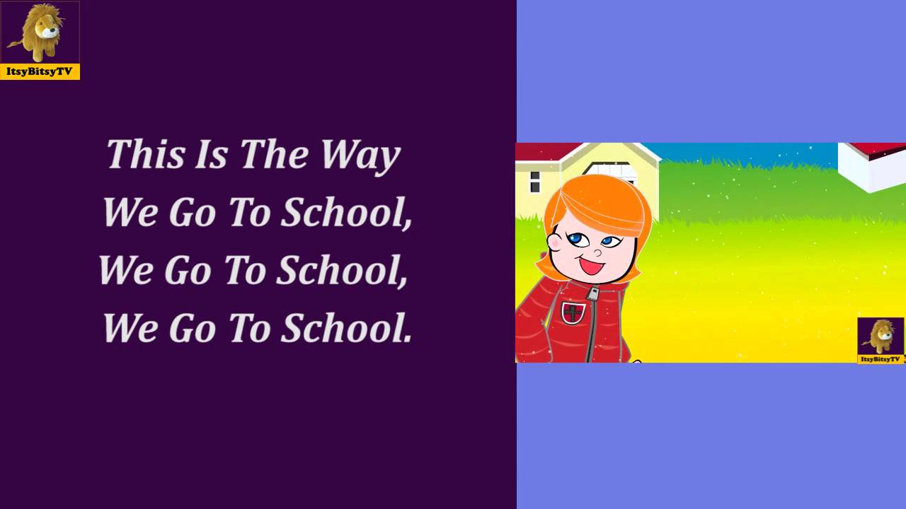 This is the way we go to school animated nursery rhymes cartoons with lyrics by itsybitsytv youtube