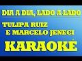 Dia a Dia, Lado a Lado - Tulipa Ruiz e Marcelo Jeneci | KARAOKÊ