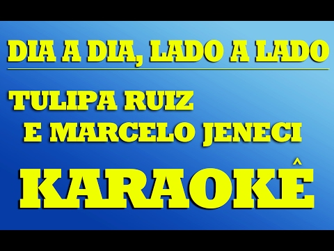 Dia a Dia Lado a Lado - Tulipa Ruiz e Marcelo Jeneci  KARAOKÊ