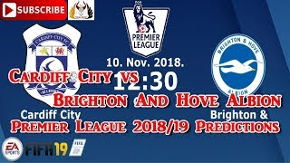 Cardiff City vs Brighton And Hove Albion | Premier League 2018/19 | Predictions FIFA 19