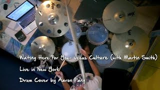 Waiting Here for You - Jesus Culture (Ft. Martin Smith) (Drum Cover)