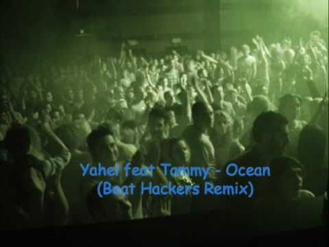 [HQ] Yahel feat Tammy - Ocean (Beat Hackers Remix) - Best Version