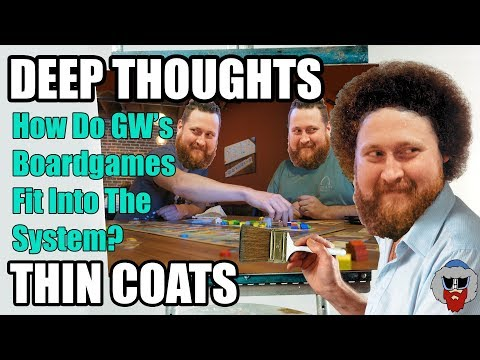 What's Up With Games Workshop's Board Games? - Deep Thoughts, Thin Coats - Episode 36