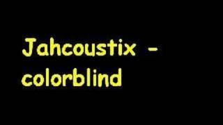 Jahcoustix - colorblind