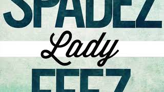 Spaaadez - Lady feat. Feez [OFFICIAL]