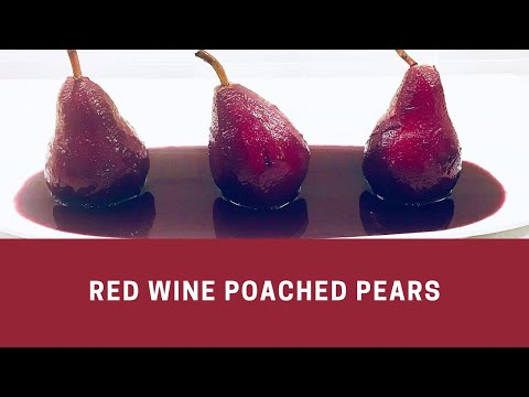 Dessert: How To Make Poached Pears With Red Wine
