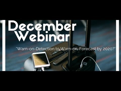 December Webinar Wednesday: Warn on Detection to Warn on Forecast by 2020?