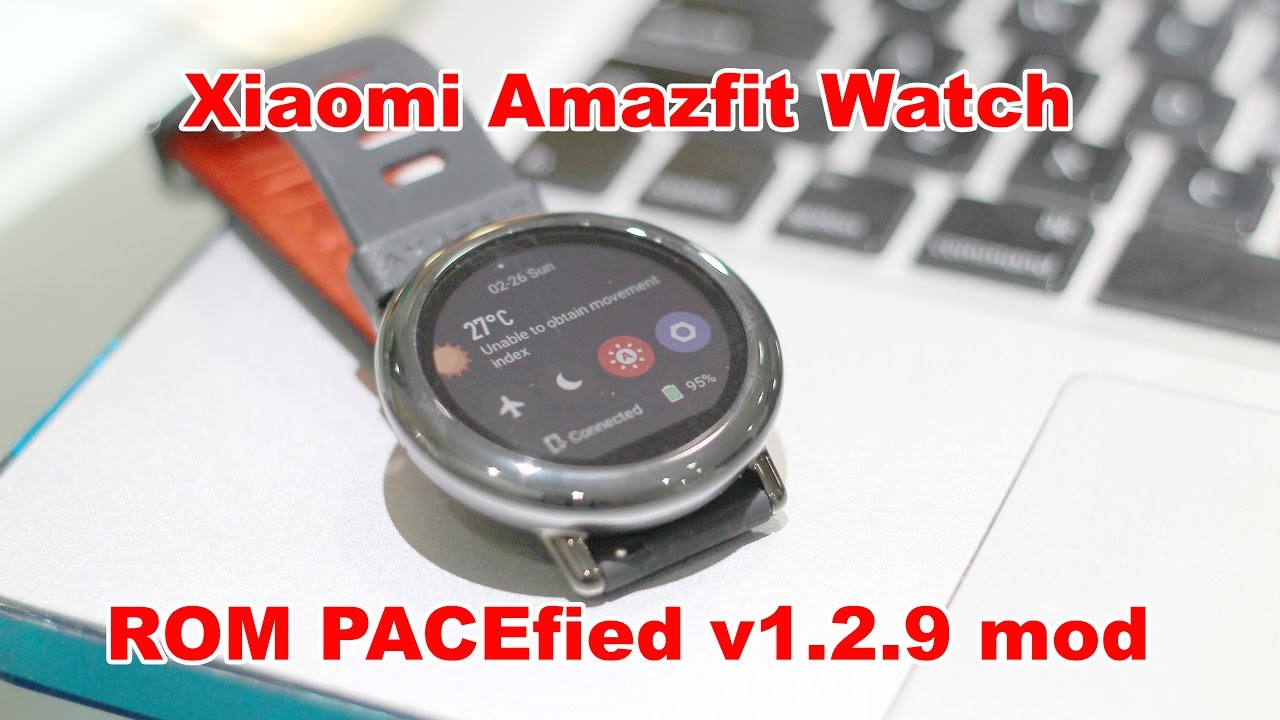 Amazfit Watch ROM PACEfied 1 2 9 Permanent install by Neuer_User  (XDA-Developers