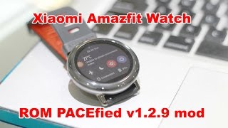 Amazfit Watch ROM PACEfied 1.2.9 Permanent Install By Neuer_User (XDA-Developers