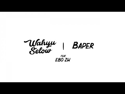 Wahyu Selow - Baper Ft. Ebo ZW (Official Lyric Video)