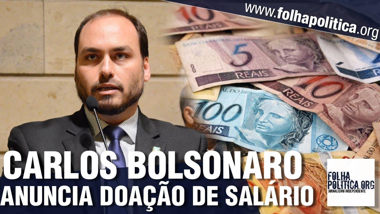 Carlos Bolsonaro anuncia que doará parte do salário para compensar uso do fundão eleitoral pelo...