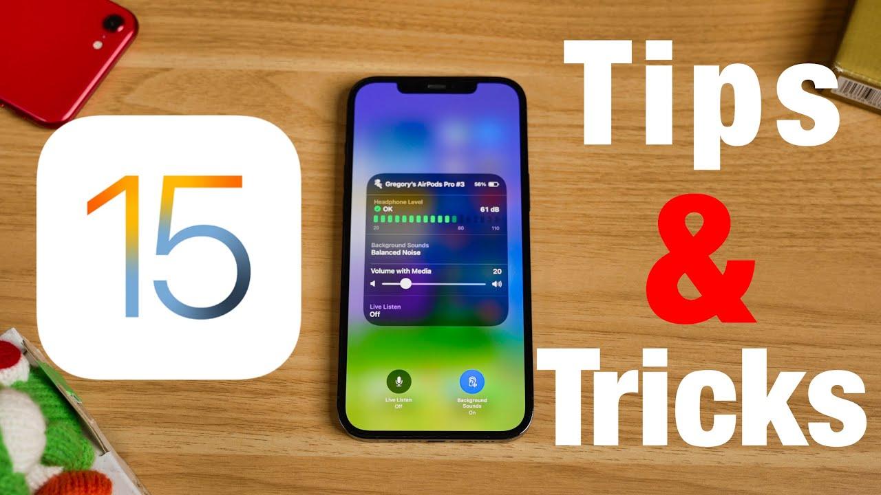 iOS 15  10 TIPS u0026 TRICKS