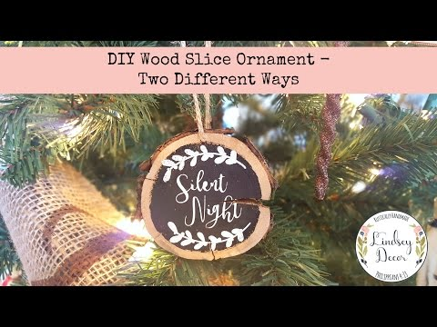 DIY Wood Slice Ornament - Two Different Ways