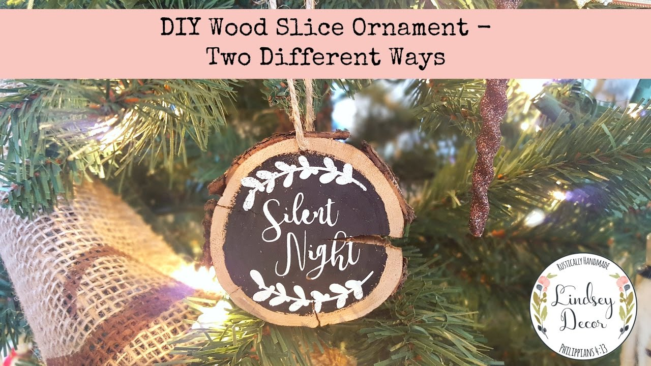 Diy Wood Slice Ornament Two Different Ways Youtube