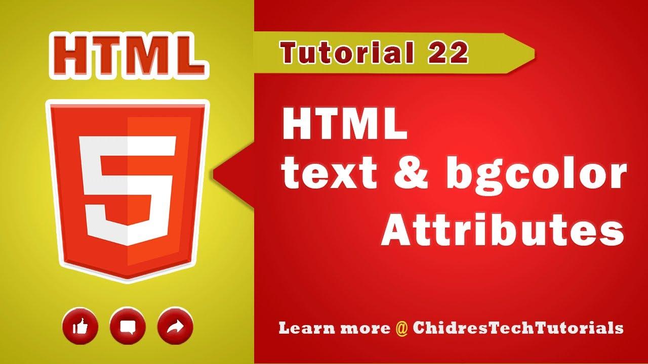HTML Tutorial 22 - HTML bgcolor attribute   HTML text attribute