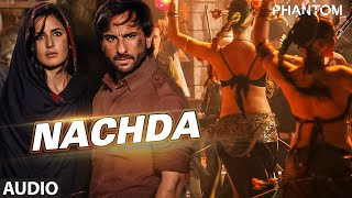 Nachda Full AUDIO Song - Phantom | Saif Ali khan, Katrina Kaif | T-Series