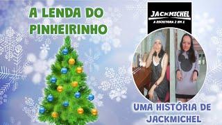 CONTAÇÃO DE HISTÓRIA A Lenda do Pinheirinho | JackMichel