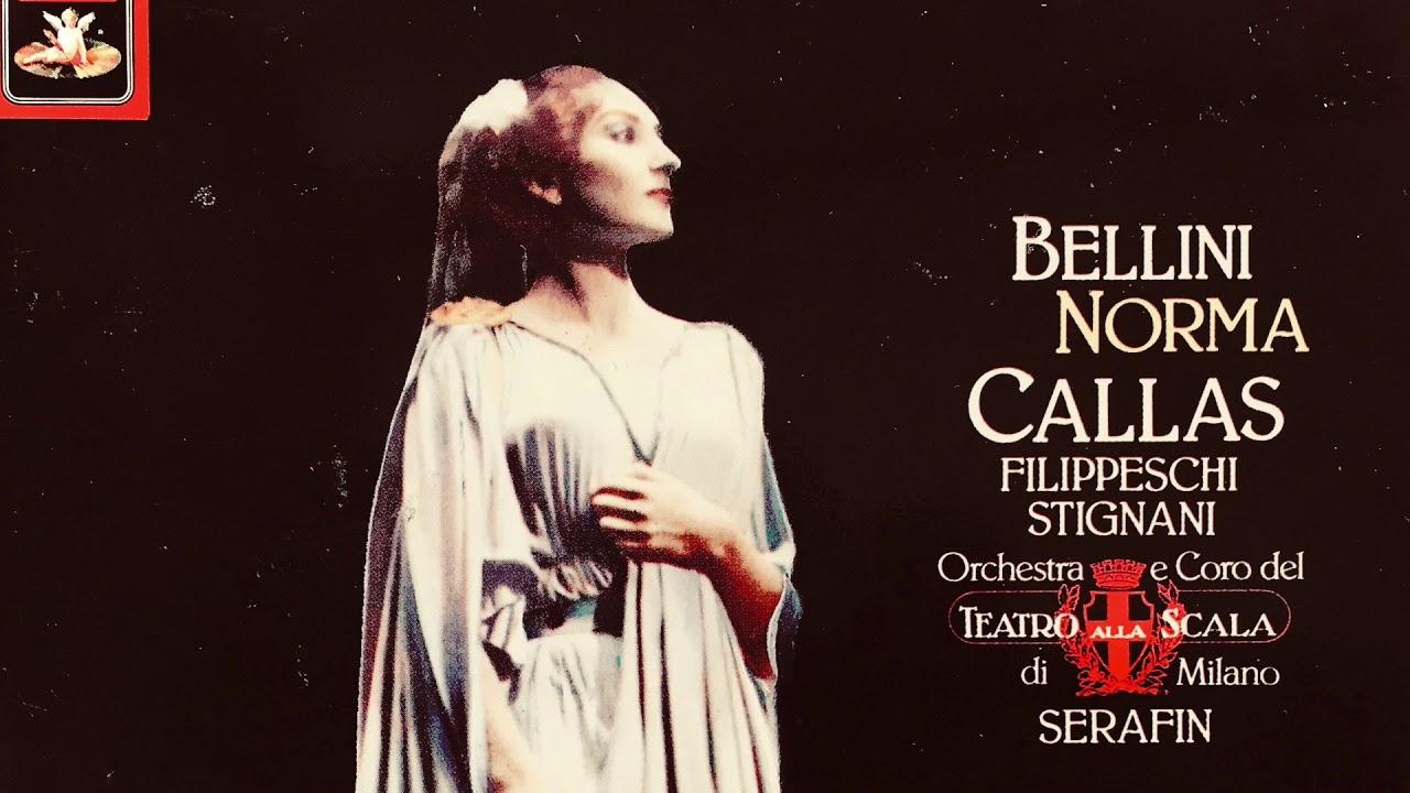 Bellini Norma Casta Diva Presentat New Mastering Maria Callas Ct Record T Serafin 1954 Youtube