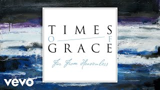 Times of Grace - Far From Heavenless (Pseudo Video)