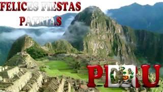 FELICES FIESTAS PATRIAS PERÚ- LAS MEJORES CANCIONES