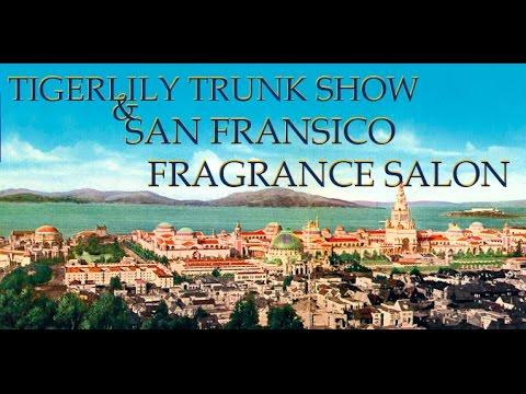 SAN FRANCISCO ARTISAN FRAGRANCE SALON 5 ~ TIGERLILY TRUNK SHOW