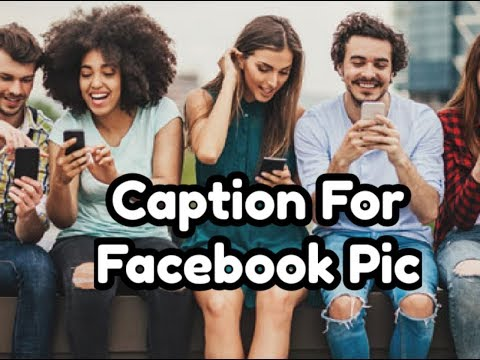 Caption for facebook Pic