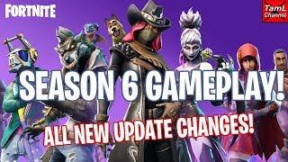 Fortnite: SEASON 6 GAMEPLAY! ALL NEW UPDATE CHANGES!