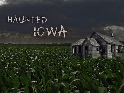 HAUNTED IOWA- An Original Paranormal Documentary