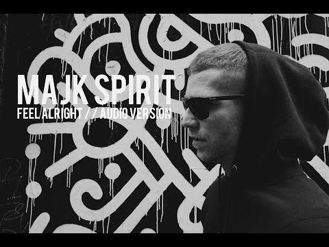 MAJK SPIRIT - Feel Alright ( Audio version )
