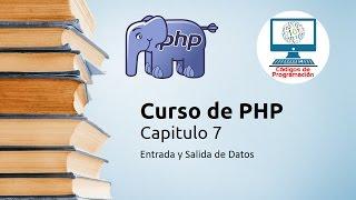 Curso PHP - 7: Entrada y Salida de Datos