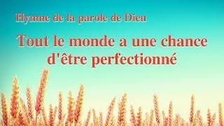Chant chrétien avec paroles « Tout le monde a une chance d'être perfectionné »