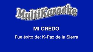 Multi Karaoke - Mi Credo ►Exito de K-Paz de la Sierra (Solo como Referencia)
