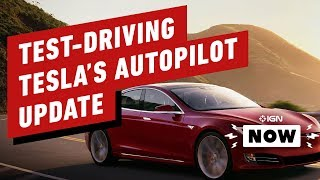 Test-Driving Tesla's Latest Autopilot Update - IGN Now