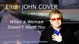 When a Woman Doesn't Want You [Elton John cover]