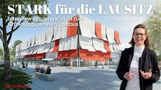 """""""STARK für die LAUSITZ"""" - Interview mit Jana Künzel von der EGC zum Gründungszentrum Cottbus"""