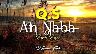 Download Lagu Surah AN NABA - Ust  Hanan Attaki. Lc (teks Arab dan Terjemahan) mp3