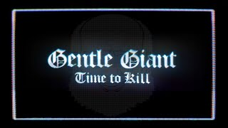 """Gentle Giant """"Time to Kill""""  (2021 Steven Wilson Remix)"""