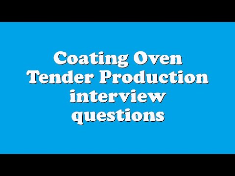 Coating Oven Tender Production interview questions