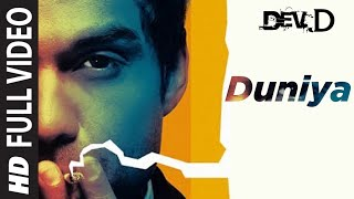 """Duniya (Full Song) ""Dev D Ft. Abhay Deol"