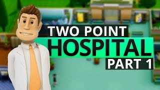 Two Point Hospital | TRUST ME, I'M THE DOCTOR! (#1)