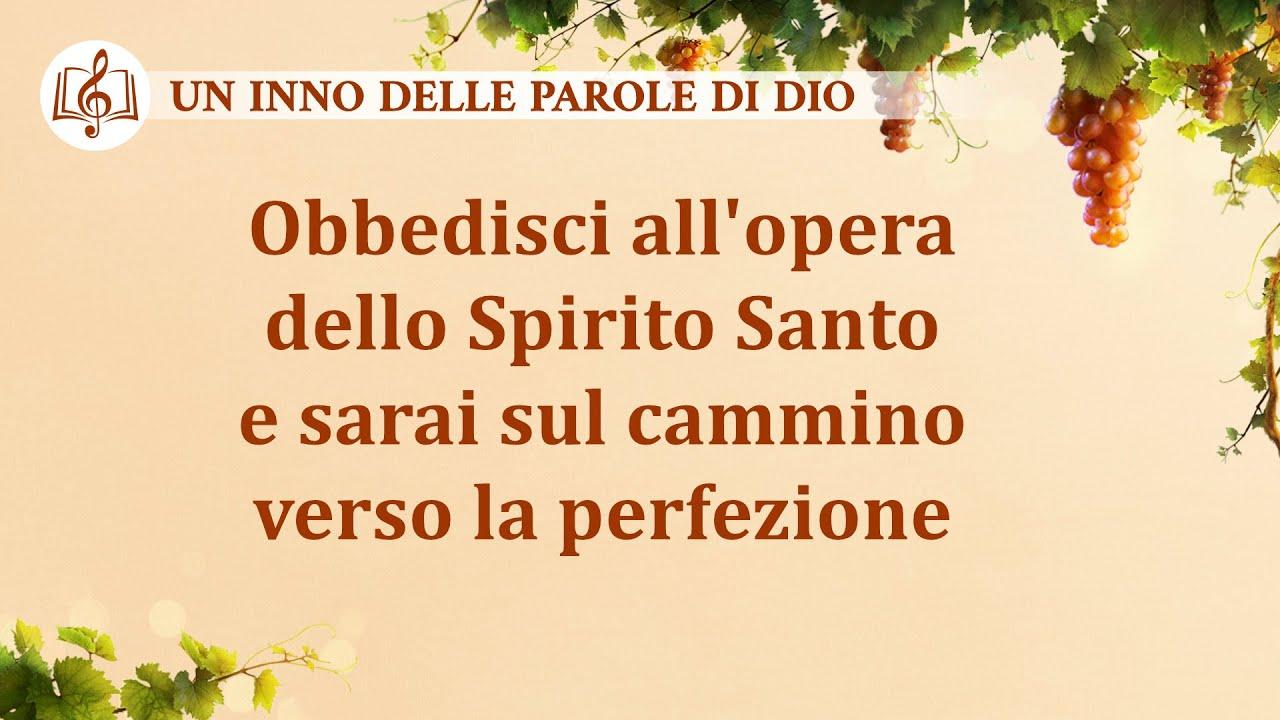 Cantico cristiano - Obbedisci all'opera dello Spirito Santo e sarai sul cammino verso la perfezione